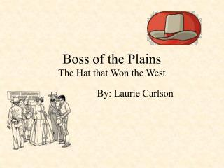 Boss of the Plains The Hat that Won the West