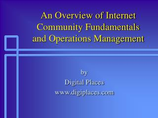 An Overview of Internet Community Fundamentals and Operations Management