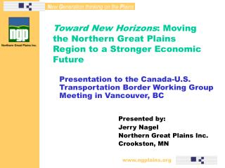 Toward New Horizons : Moving the Northern Great Plains Region to a Stronger Economic Future