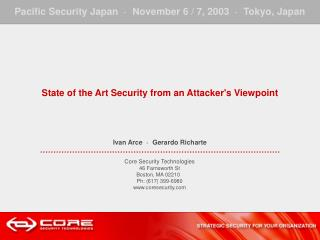 State of the Art Security from an Attacker's Viewpoint Ivan Arce  �  Gerardo Richarte