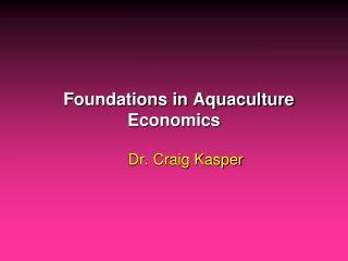 Foundations in Aquaculture Economics