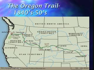 The Oregon Trail-      1840's-50's