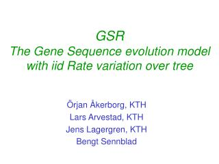 GSR The Gene Sequence evolution model with iid Rate variation over tree