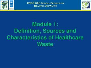 Module 1: Definition, Sources and Characteristics of Healthcare Waste
