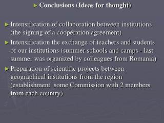 Conclusions (Ideas for thought)