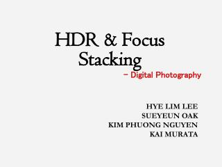 HDR & Focus  Stacking