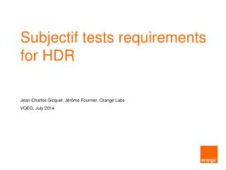Subjectif tests requirements for HDR