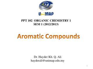 PPT 102 ORGANIC CHEMISTRY 1 SEM 1 (2012/2013)