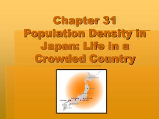 Chapter 31 Population Density in Japan: Life in a Crowded Country