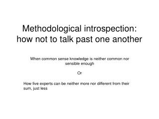 Methodological introspection: how not to talk past one another