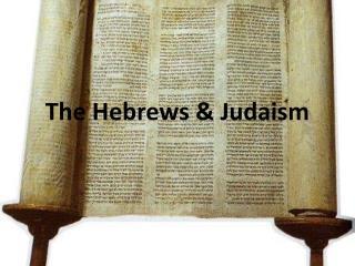 The Hebrews & Judaism