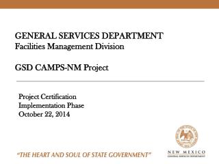 GENERAL SERVICES DEPARTMENT Facilities Management Division  GSD CAMPS-NM Project