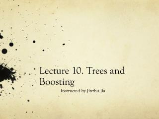 Lecture 10. Trees and Boosting