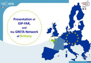 Presentation  of GIP-FAR,  and the  GRETA Network of Brittany
