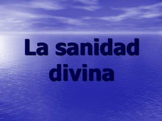 La sanidad divina