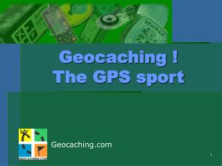 Geocaching ! The GPS sport