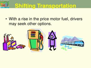 Shifting Transportation