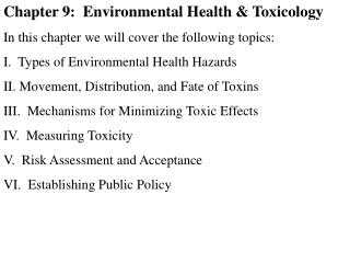 Chapter 9:  Environmental Health & Toxicology In this chapter we will cover the following topics: