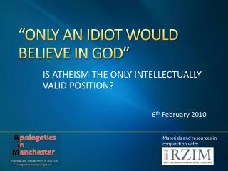 """ONLY AN IDIOT WOULD BELIEVE IN GOD"""