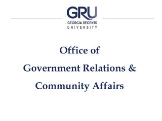 Office of  Government Relations &  Community Affairs