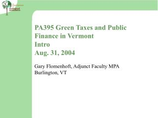 PA395 Green Taxes and Public Finance in Vermont Intro Aug. 31, 2004