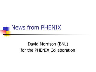 News from PHENIX