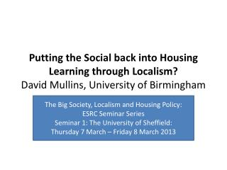 The Big Society, Localism and Housing Policy: an ESRC Seminar Series