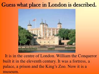 Guess what place in London is described.