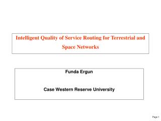 Intelligent Quality of Service Routing for Terrestrial and Space Networks