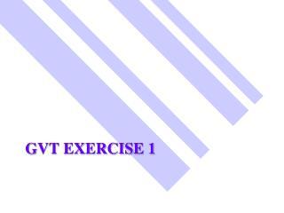 GVT Exercise 1