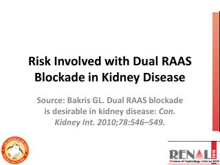 Risk Involved with Dual RAAS Blockade in Kidney Disease