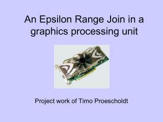 An Epsilon Range Join in a graphics processing unit