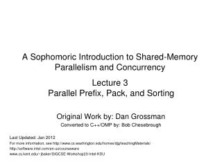 Original Work by: Dan Grossman Converted to C++/OMP by: Bob Chesebrough Last Updated: Jan 2012