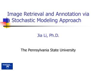 Image Retrieval and Annotation via a Stochastic Modeling Approach