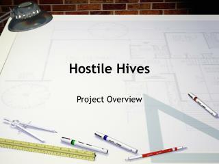 Hostile Hives