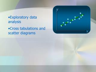 Exploratory data analysis Cross tabulations and scatter diagrams