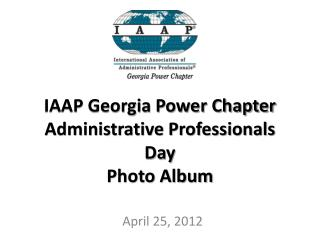IAAP Georgia Power Chapter Administrative Professionals Day Photo Album