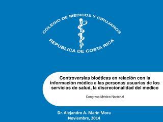 Dr. Alejandro A. Marín Mora Noviembre, 2014
