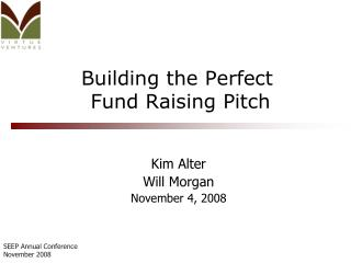 Building the Perfect  Fund Raising Pitch