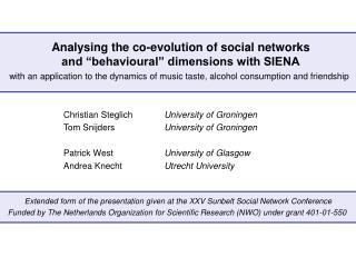 "Analysing the co-evolution of social networks  and ""behavioural"" dimensions with SIENA"