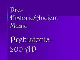 Pre-Historic/Ancient Music
