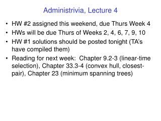 Administrivia, Lecture 4