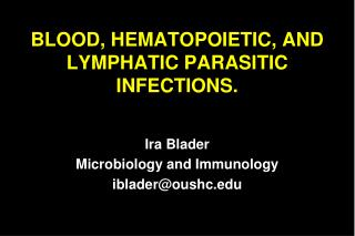 BLOOD, HEMATOPOIETIC, AND LYMPHATIC PARASITIC INFECTIONS.