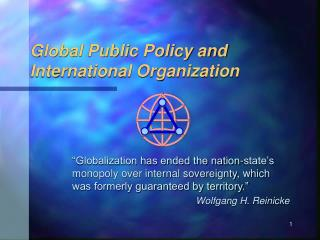 Global Public Policy and International Organization