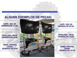 ALGUNS EXEMPLOS DE PEÇAS: