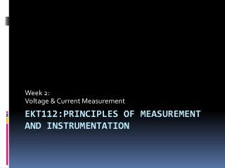 EKT112:Principles of Measurement and Instrumentation