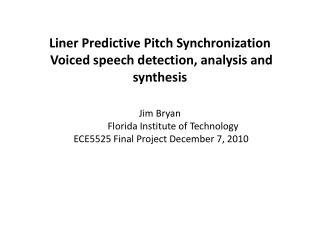 Pitch synchronous  windowing is a critical part of many speech processing  algorithms