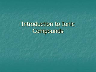 Introduction to Ionic Compounds