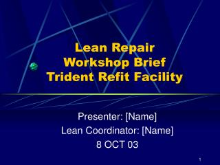 Lean Repair Workshop Brief Trident Refit Facility