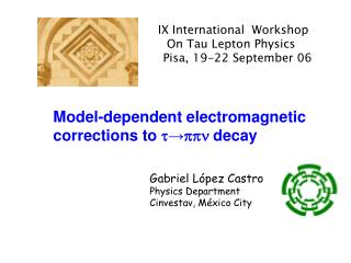 IX  International   Workshop    On Tau Lepton Physics   Pisa, 19-22 September 06